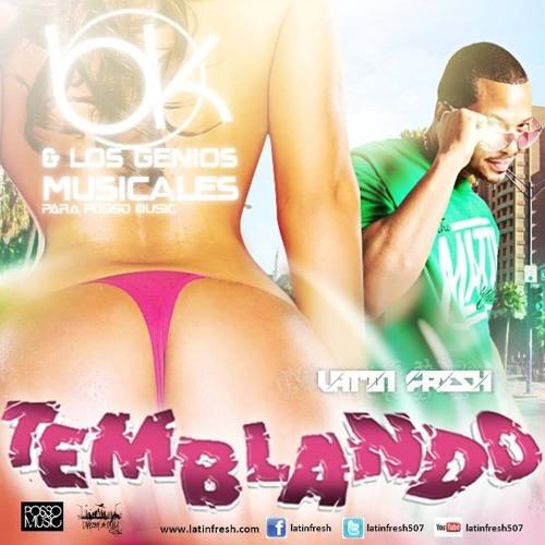 Latin Fresh - Temblando (Prod. BK)