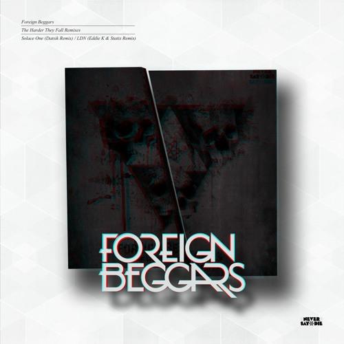 Foreign beggars ft Alix Perez LDN Eddie K and Statix remix