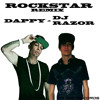 ROCKSTAR REMIX BY DAPPY AND DJ RAZOR