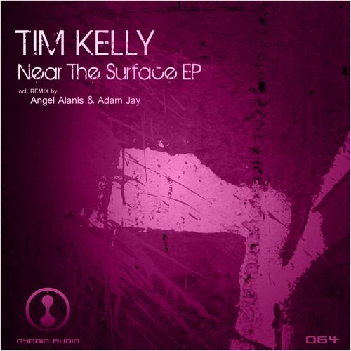 Tim Kelly - Near The Surface - Near The Surface EP - Gynoid Audio