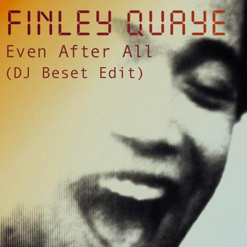 Finley Quaye - Even After All (DJ Beset Edit)