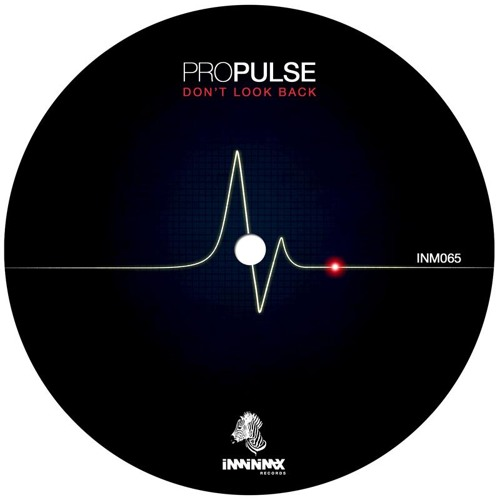 PROPULSE - Don`t look back (Release Date March, 09, 2012 on Beatport)