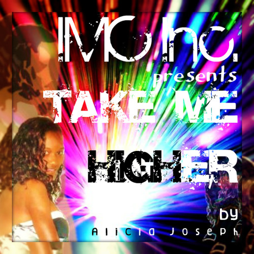 Alicia Joseph - Take Me Higher (IMC Inc.)