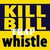 Kill Bill Trap Whistle (Prod by Lex Supreme)