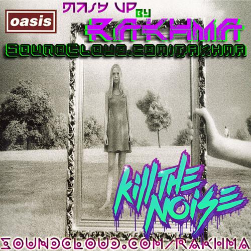 WonderNoize (Oasis Vs. KillThaNoise)