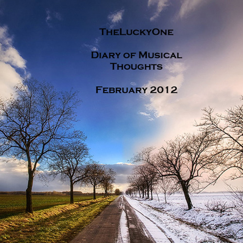 TheLuckyOne - Diary of Musical Thoughts - February 2012