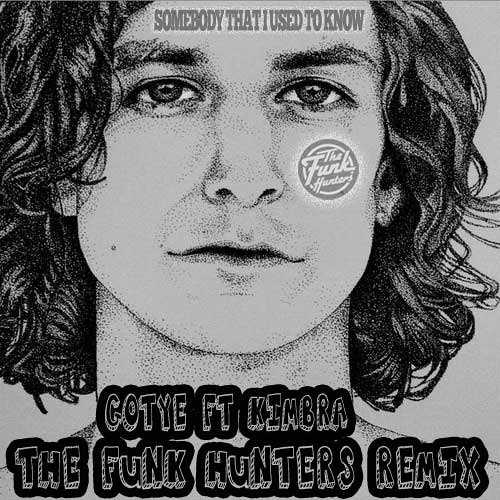 Gotye ft Kimbra - Somebody That I Used To Know (The Funk Hunters Remix) - FREE DOWNLOAD