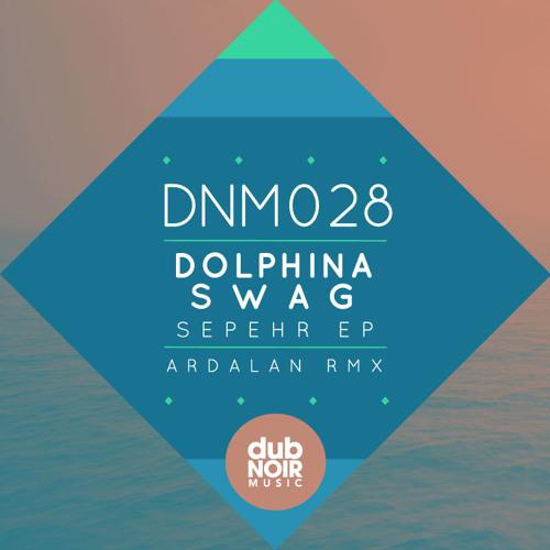 Sepehr - Dolphina Swag (DubNoir)