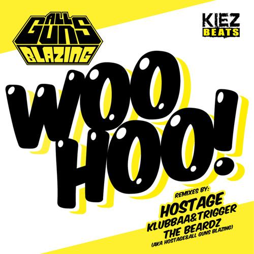 All Guns Blazing - WOOHOO! (Hostage Remix)