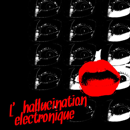 L'hallucination électronique (Original Mix)
