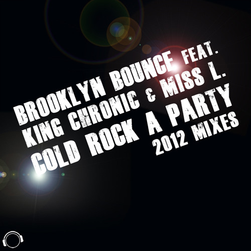 Brooklyn Bounce ft King Chronic & Miss L - Cold Rock A Party (Dirty Herz Remix) *EXCLUSIVE PREVIEW*