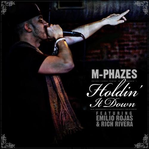 "M-Phazes (feat. Emilio Rojas & Rich Rivera) - ""Holdin' It Down"""