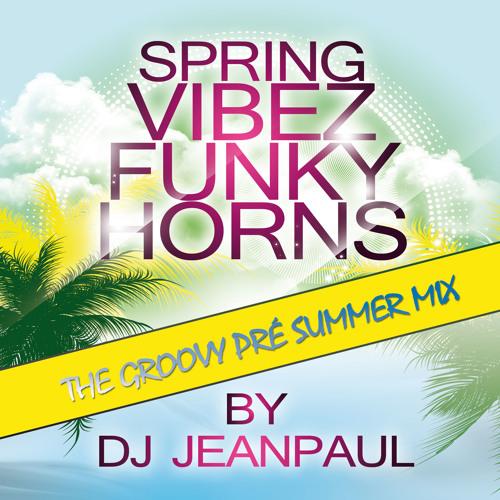 Spring Vibez - The Funky Horns Pré Summer Compilation  - Mixtape By DJ JeanPaul