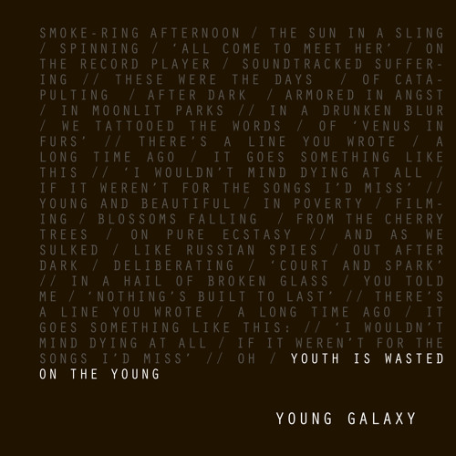 YOUNG GALAXY 'Youth Is Wasted On The Young'