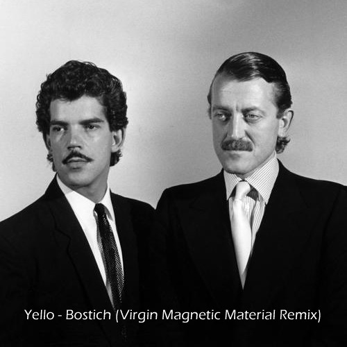 Yello - Bostich (Virgin Magnetic Material Remix)