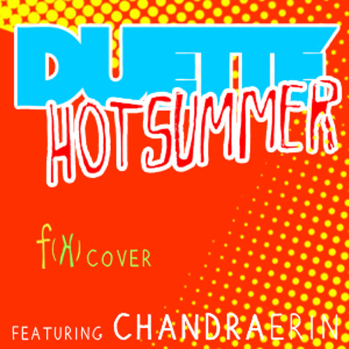 Hot Summer ft.ChandraErin