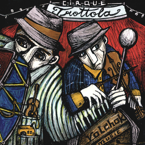 Cirque Trottola - VOLCHOK MUSIC