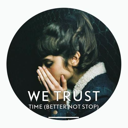 We Trust - Time (MAU Remix)