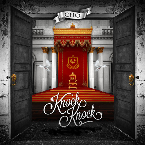 """MIXTAPE   CHO - """"KNOCK KNOCK"""" [mixed by DJ Abstract]"""