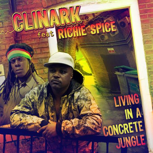 Living In Concrete Jungle - Clinark feat  Richie Spice