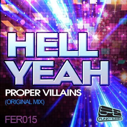Hell Yeah by Proper Villians