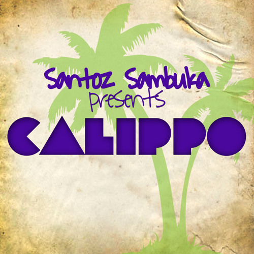 Santoz Sambuka - Calippo (preview)