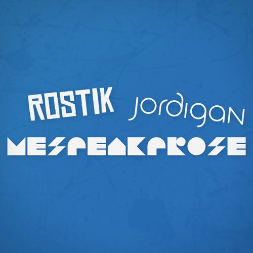 Jordigan, Rostik & WeSpeakProse - Rome