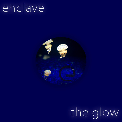 Enclave - The Glow