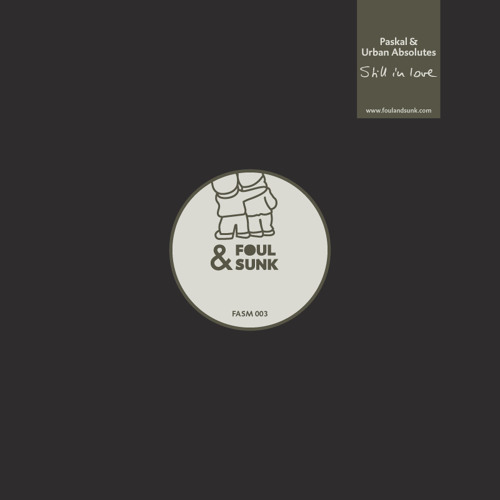 Paskal & Urban Absolutes -  Still in Love (Roman Rauch Remix) (Foul & Sunk FASM003)