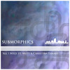 UCR024 - Submorphics feat. Mutt and Christina Tamayo -  All I Need - Out Now!!
