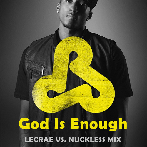 God Is Enough - Lecrae feat. Flame Jai - (nuckless 2012 pop mix)