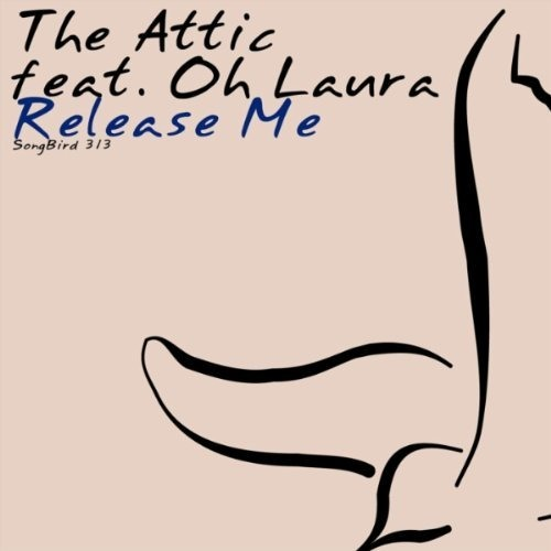 "The Attic feat Oh Laura ""Release me"" (Dr. Kucho! remix)"
