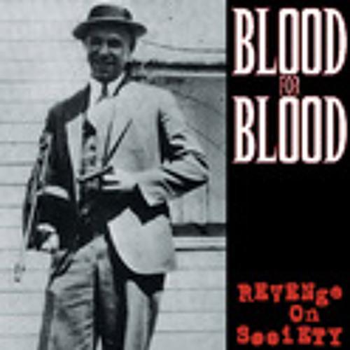 Blood For Blood - Revenge On Society