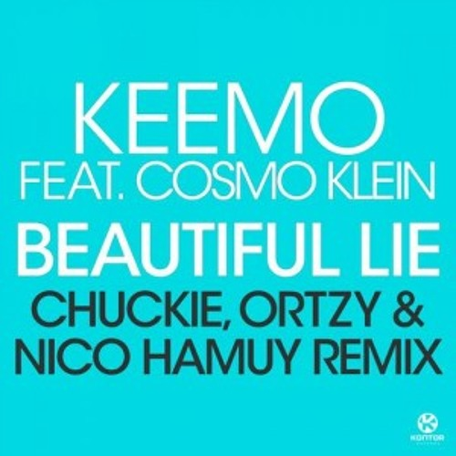 Keemo Feat. Cosmo Klein - Beautiful Lie (Chuckie, Ortzy and Nico Hamuy)