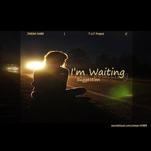 i'm waiting (suggestion) [original mix] ²º¹² ◂ ZШΣΛИ Fχ➈➇➈ ▸ ☁ ¹ººFREE! [READ:INFO/unlimit:DL]