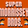 Super Morrissey Bros.