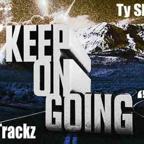 Keep On Going ft. Ty Skrilla (Prod. Travo Trackz)