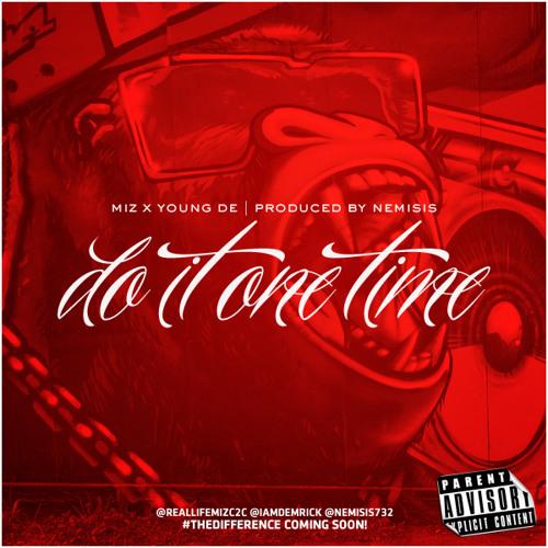 Do It One Time-MIZ & Young De prod. Nemisis