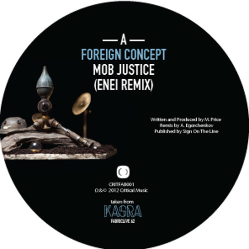 Foreign Concept - Mob Justice (Enei Remix) - CRITFAB001