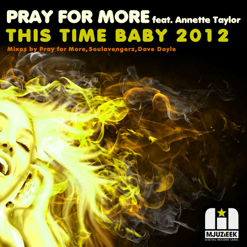 OUT NOW! Pray for More feat. Annette Taylor - This Time Baby 2012 (Pray for More's in love with...
