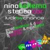 Nino Bellemo & Steven Zor - Luck by Chance(DJ Christian Remix)CLIP
