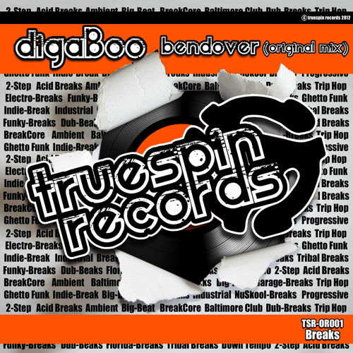 digaBoo - Bend Over (original breaks mix) *snippet *Available Now on Truespin Records!