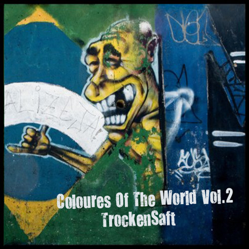 TrockenSaft - Colours Of The World Vol.2 DWNLD: http://pdj.cc/fd9Wz