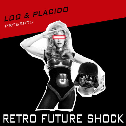Loo & Placido - Retro Future Shock