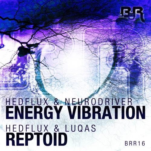 Hedflux & Neurodriver - Energy Vibration (Kwah remix)