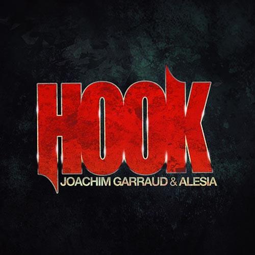 Hook (Clockwork Remix)- Joachim Garraud & Alesia OUT NOW