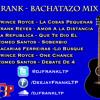 Dj Frank - Bachatazo Mix 2012 Drops