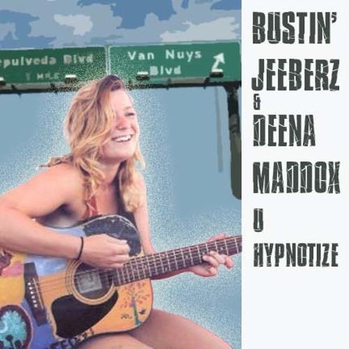 Bustin' Jeeberz & Deena Maddox - U Hypnotize