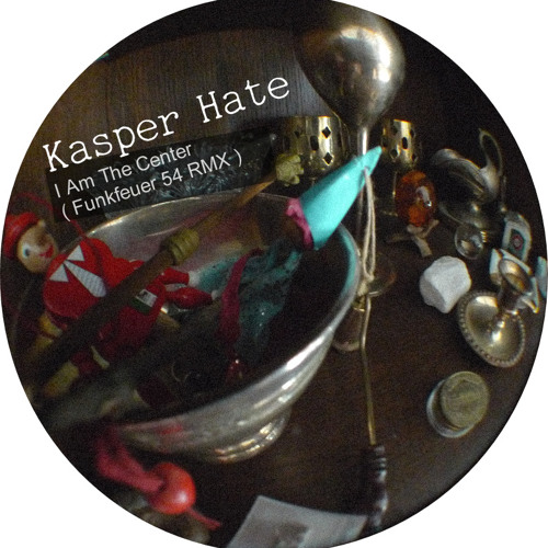 Kasper Hate - I Am The Center (Funkfeuer 54 RMX)