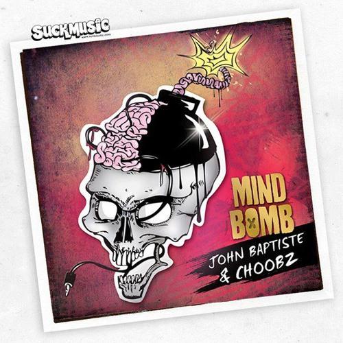 John Baptiste & Choobz - Mind Bomb (Original mix)